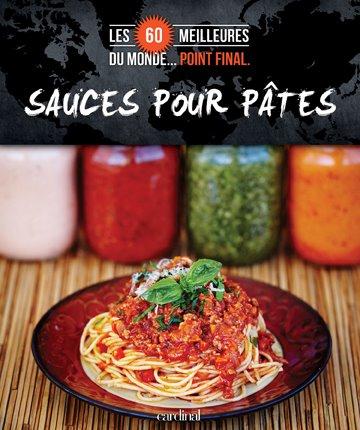 Cliquez ici pour acheter Sauces pour pâtes : Les 60 meilleures du monde… Point final