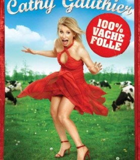 Cathy Gauthier : 100% vache folle