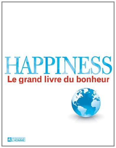Happiness: Le grand livre du bonheur