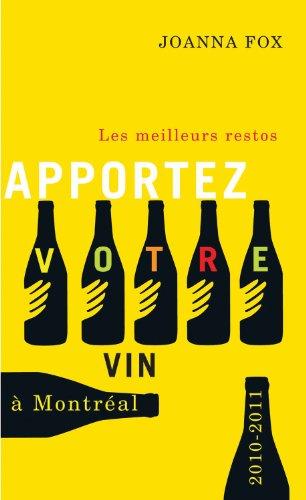Apportez votre vin : Les meilleurs restos à Montréal!