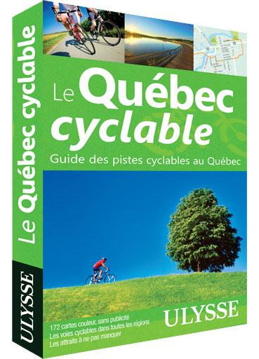 Cliquez ici pour acheter Le Québec cyclable : Pistes cyclables au Québec