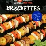 Brochettes : Les 60 meilleures du monde... Point final