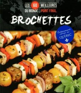 Brochettes : Les 60 meilleures du monde… Point final