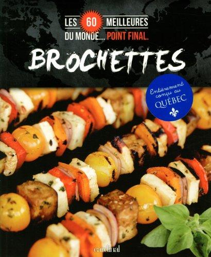 Cliquez ici pour acheter Brochettes : Les 60 meilleures du monde… Point final