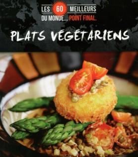 Plats végétariens : Les 60 meilleurs du monde… Point final