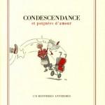 Condescendance et poignées d'amour : 170 histoires antirides