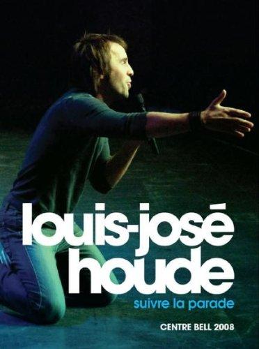Louis-José Houde – Suivre la parade