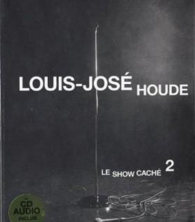 Louis-José Houde – Le show caché 2