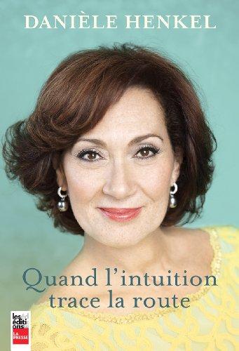 Quand l'intuition trace la route – Danièle Henkel