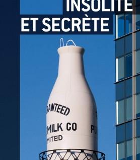 Montréal Insolite et Secrète