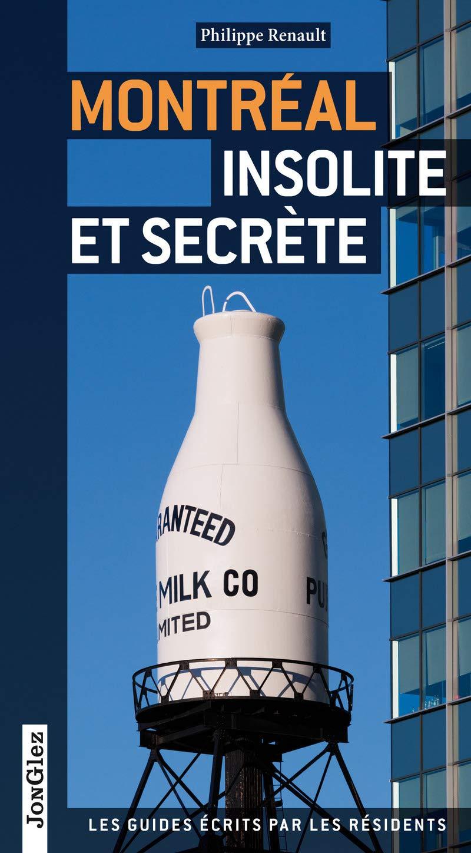 Cliquez ici pour acheter Montréal Insolite et Secrète