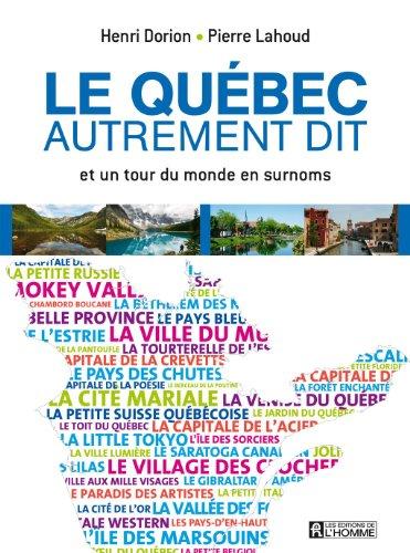Le Québec autrement dit : et un tour du monde en surnoms