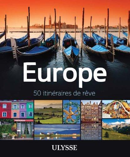 Europe – 50 itinéraires de rêve