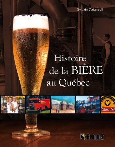 Cliquez ici pour acheter Histoire de la bière au Québec