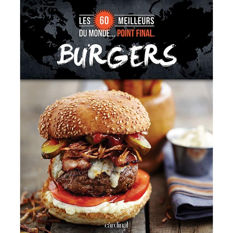 Cliquez ici pour acheter Burgers : Les 60 meilleurs du monde… Point final