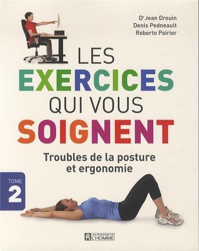 Les exercices qui vous soignent – Troubles de la posture et ergonomie