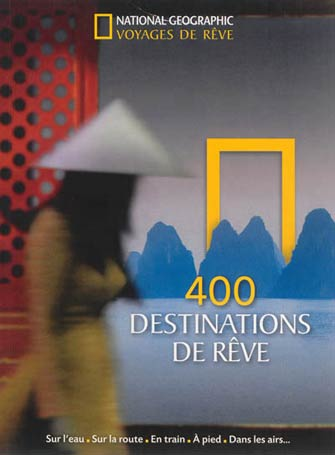 400 Voyages de Rêves Incontournables à Faire dans Sa Vie