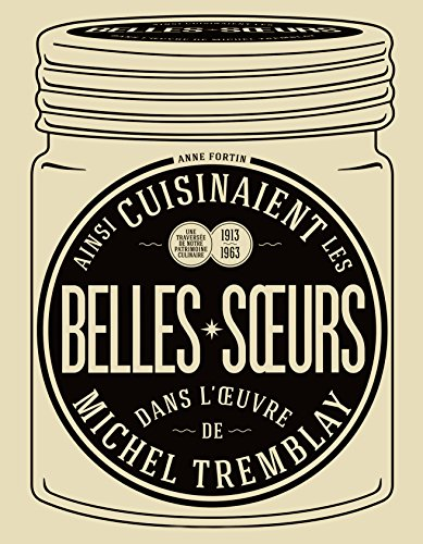 Ainsi cuisinaient les belles-soeurs dans l'oeuvre de Michel Tremblay