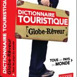 Dictionnaire touristique : Tous les Pays du Monde - Globe Rêveur