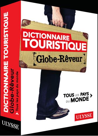 Dictionnaire touristique : Tous les Pays du Monde – Globe Rêveur