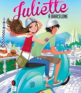 Juliette à Barcelone (livre pour ado)