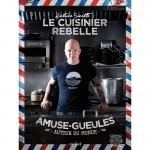 Le cuisinier rebelle - Amuse-gueules autour du monde