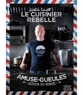 Le cuisinier rebelle – Amuse-gueules autour du monde