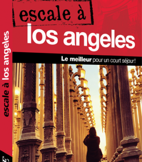 Guide Ulysse : Escale à Los Angeles
