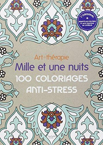 Art thérapie Mille et une nuits: 100 coloriages anti-stress