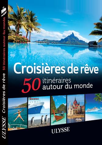 Croisières de rêve – 50 itinéraires autour du monde