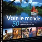 Voir le monde - 50 itinéraires de rêves selon vos envies