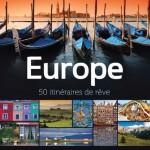 Europe : 50 itinéraires de rêve