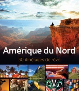 Amérique du Nord – 50 itinéraires de rêve