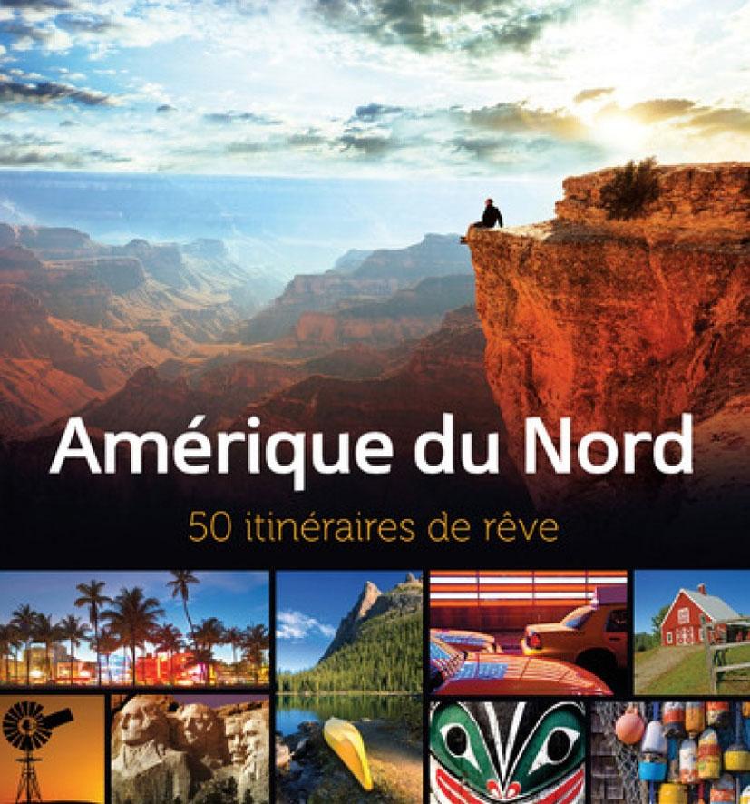 Cliquez ici pour acheter Amérique du Nord – 50 itinéraires de rêve
