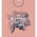 Livre: 50 questions pour expliquer le web à mon père