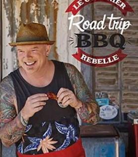 Le cuisinier rebelle – Road trip BBQ