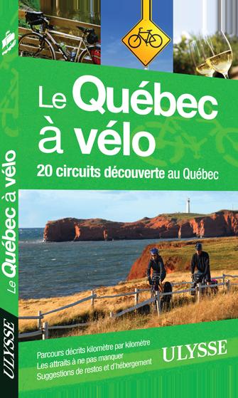 Le Québec à vélo – 20 circuits découverte au Québec