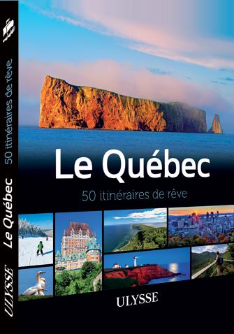 Le Québec – 50 itinéraires de rêve