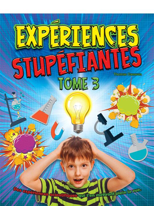 Expériences stupéfiantes – Tome 3