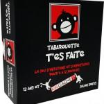 Tabarouette T'es Faite