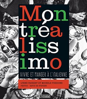 Montréalissimo: Vivre et manger à l'italienne
