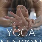 Ma retraite Yoga à la maison - 7 étapes pour trouver l'équilibre