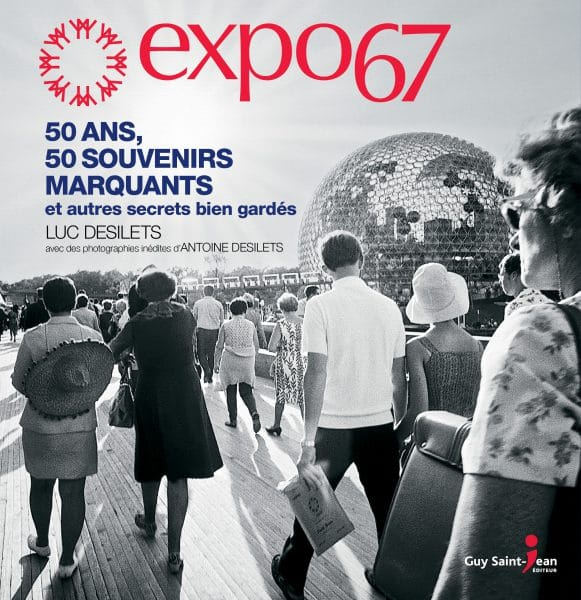 Expo 67 : 50 ans, 50 souvenirs marquants