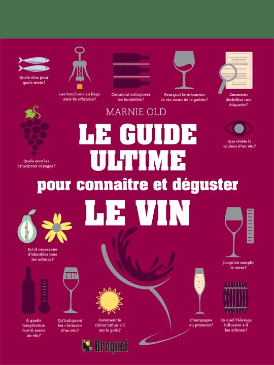 Cliquez ici pour acheter Le guide ultime pour connaître et déguster le vin