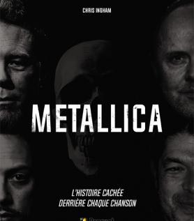 Metallica – L'histoire cachée derrière chaque chanson