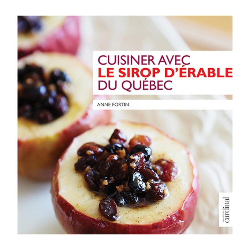 Cliquez ici pour acheter Cuisiner avec le sirop d'érable du Québec