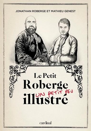 Cliquez ici pour acheter Le Petit Roberge (un petit peu) illustré