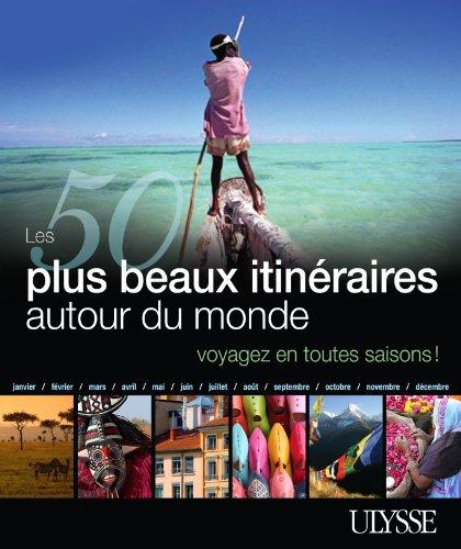 Cliquez ici pour acheter Les 50 plus beaux itinéraires autour du monde
