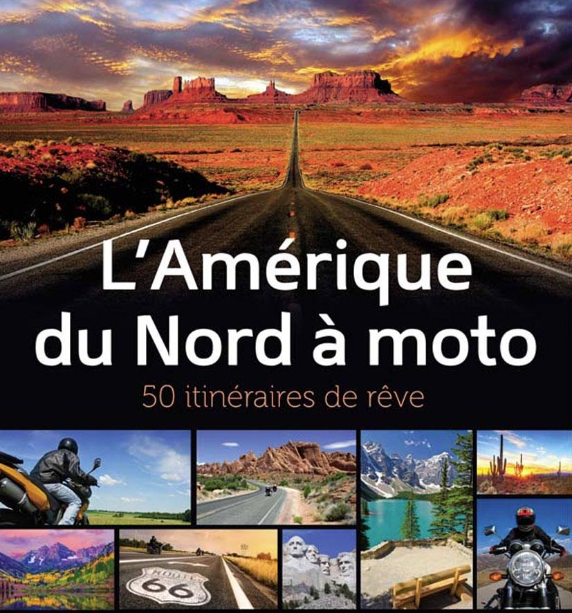 Cliquez ici pour acheter L'Amérique du nord à moto – 50 itinéraires de rêve