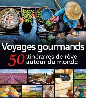 Voyages gourmands – 50 itinéraires de rêve